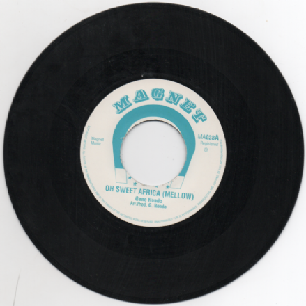 Gene Rondo - Oh Sweet Africa  / Oh Sweet Africa (Mellow) (Magnet) 7""